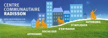 Logo Centre communautaire Radisson. Liste de mots : Apprendre, socialiser, s'entraider, s'impliquer, autonomie